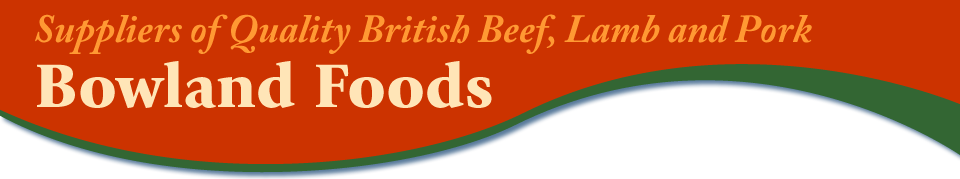 Bowland Foods - Suppliers of Quality British Lamb and Pork